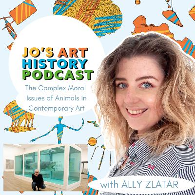 18. The Complex Moral Issues of Animals in Contemporary Art with Ally Zlatar