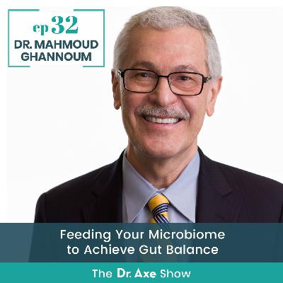 Dr. Ghannoum: Feeding Your Microbiome to Achieve Gut Balance