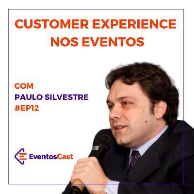 EventosCast T2E12 - Customer Experience nos Eventos com Paulo Silvestre