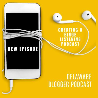 Creating a Binge Listening Podcast