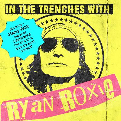 In The Trenches with Ryan Roxie - Episode #7005 featuring rock couturier Jimmy Webb presented by Rock Talk With Mitch Lafon