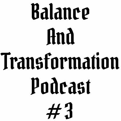 Episode #3 | Balance and Transformation Podcast | Physical Balance