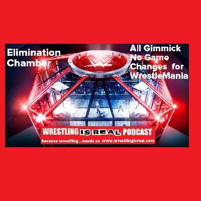 Elimination Chamber: All Gimmick  No Game Changes  for WrestleMania KOP030920-520