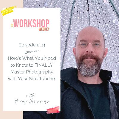 009: What You Need to Know to Master Photography with Your Smartphone.