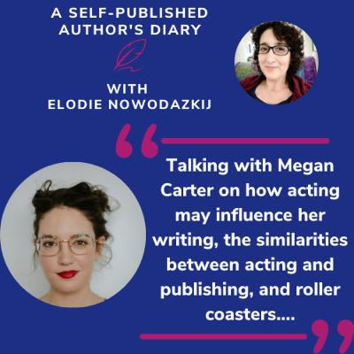 Ep. 15 - Feature Friday: Talking with Megan Carter on how acting may influence her writing, the similarities between acting and publishing, and roller coasters ( + Giveaway)