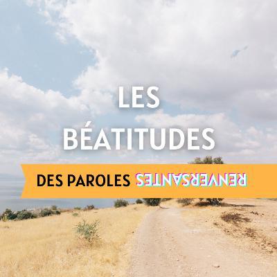 Les Béatitudes – Episode 4