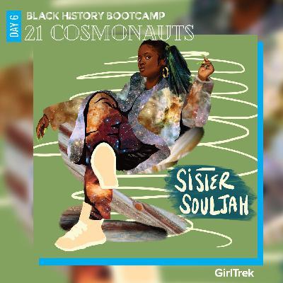 Cosmonauts | Day 7 | Sister Souljah