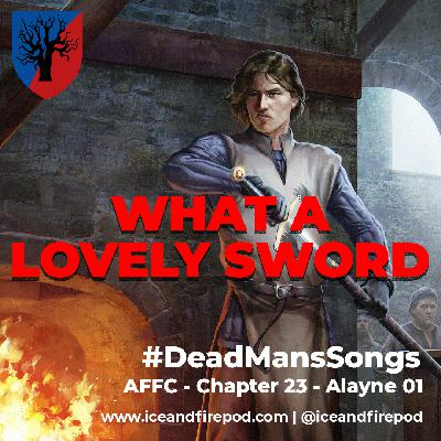 263 – A Feast for Crows Chapter 23 – Alayne 01 #DeadMansSongs