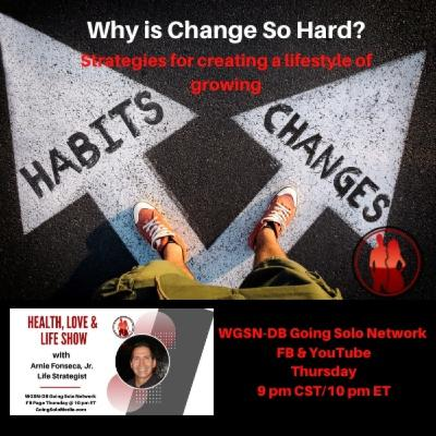 Why is Change So Hard-Strategies For Creating The LifeStyle You Want