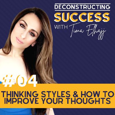 #4: Thinking Styles & How to Improve your Thoughts with Tima Elhajj