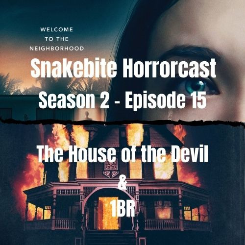 Horrorcast - S2 Ep15 - The House of the Devil & 1BR