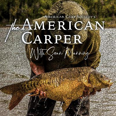 THE AMERICAN CARPER - EPISODE 2 - The John Lilly Interview with Sean Manning