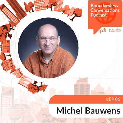 Ep. 06 Michel Bauwens - Commons-based peer production at the edge of a chaotic transition