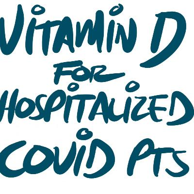Vitamin D Supplementation in Hospitalized COVID-19 Patients