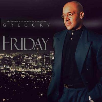 "Doctor of Soul- National Recording Artist Gregory releases new single, ""Friday"""