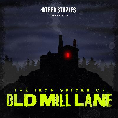The Halloween Horrors of Old Mill Lane: Episode 1 - The Iron Spider of Old Mill Lane