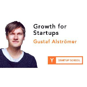 Growth for Startups by Gustaf Alstromer