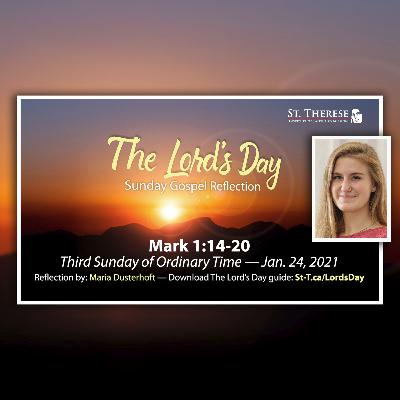 """The Lord's Day"" Gospel Reflection by Maria Dusterhoft (Mark 1.14-20, for Jan. 24, 2021)"