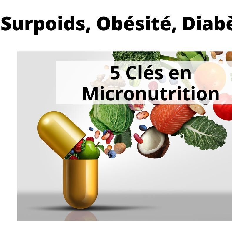 Surpoids, obésité, Diabète II : 5 clés en Micronutrition.