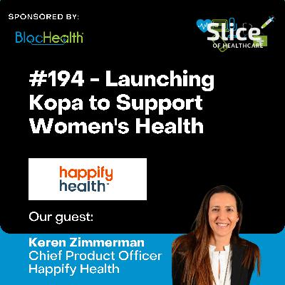 #194 - Launching Kopa to Support Women's Health, featuring Keren Zimmerman, Chief Product Officer at Happify Health
