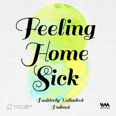 Ep. 81: Feeling Home Sick