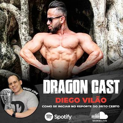 Diego Vilão - Como se iniciar no Esporte do jeito certo