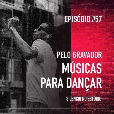 #57 - Pelo Gravador - Músicas para Dançar