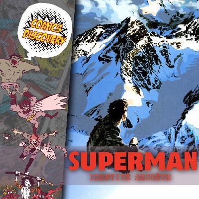 ComicsDiscovery S05E17 : Superman - Identité Secrète