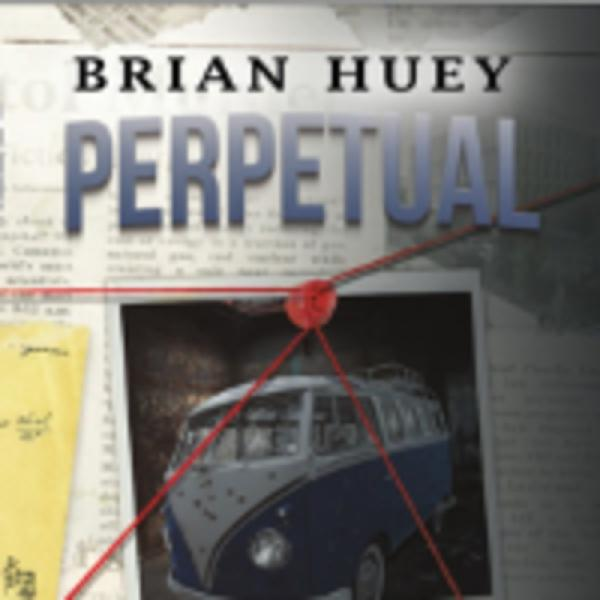 Perpetual, by author Brian Huey