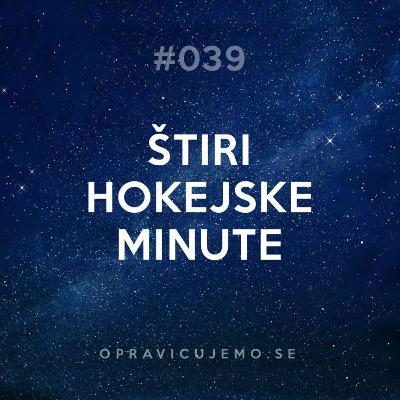39: Štiri hokejske minute
