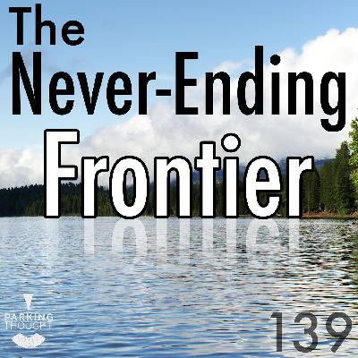 The Never-Ending Frontier | 139