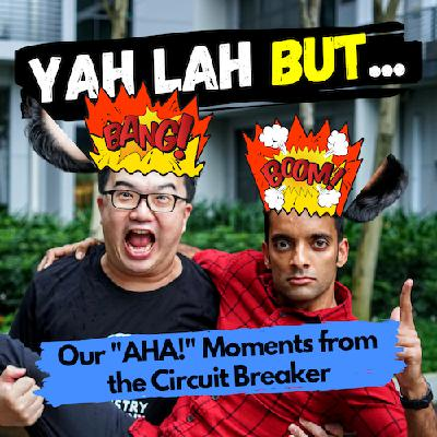 "YLB #52 - Our ""AHA!"" moments from the Circuit Breaker lockdown"