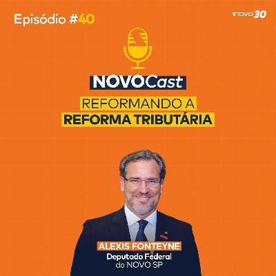 #40 REFORMANDO A REFORMA TRIBUTÁRIA