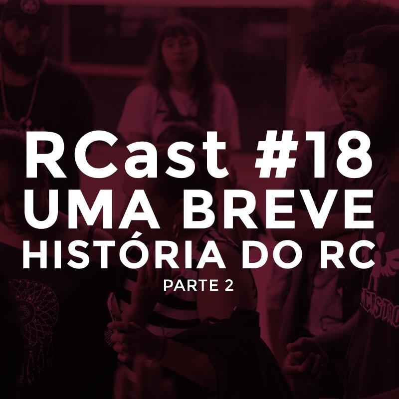 RCast #018  UMA BREVE HISTÓRIA DO RC - Pt 2