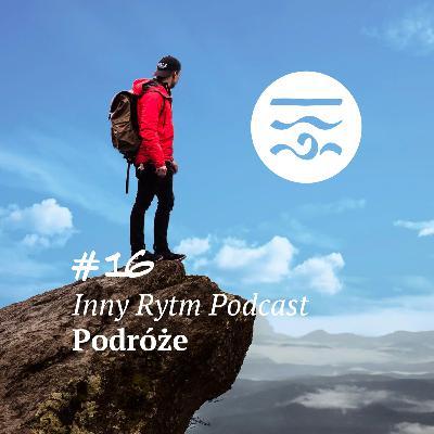Inny Rytm Podcast #16: Podróże
