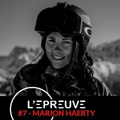 #07 - Marion Haerty : Il faut croire en ses rêves