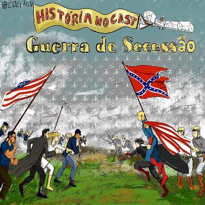 75 # História No Cast - A Guerra de Secessão