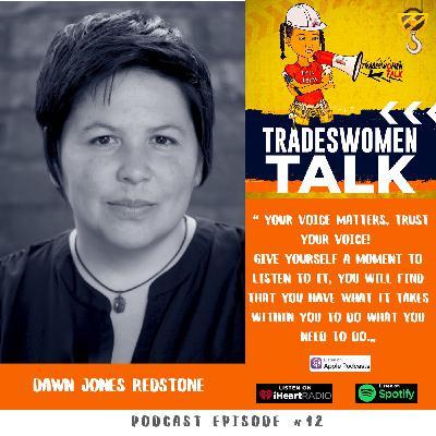 Dawn Jones Redstone: Purveyor Of Storytelling And Always A Carpenter.