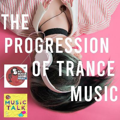 NSA Podcast: The progression of trance music (Episode 4)