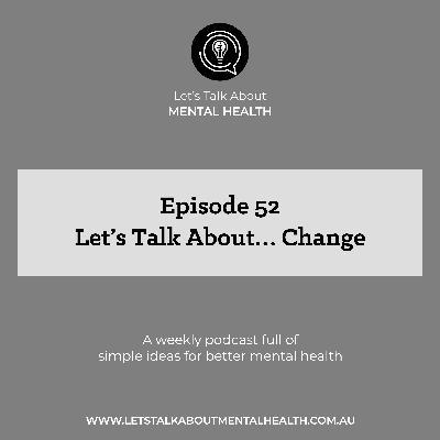 Let's Talk About... Change