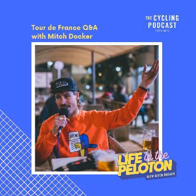 117: Life in the Peloton –Mitch Docker's Tour de France Q&A
