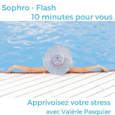 Sophro Flash - 10 minutes pour vous : Évacuer un pic de tension