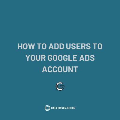 Episode 297: How To Share Access To Your Google Ads Account