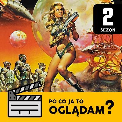 Barbarella (1968), czyli Jane Fonda uprawia bezpieczny seks w kosmosie! | Po Co Ja To Oglądam? S02E05