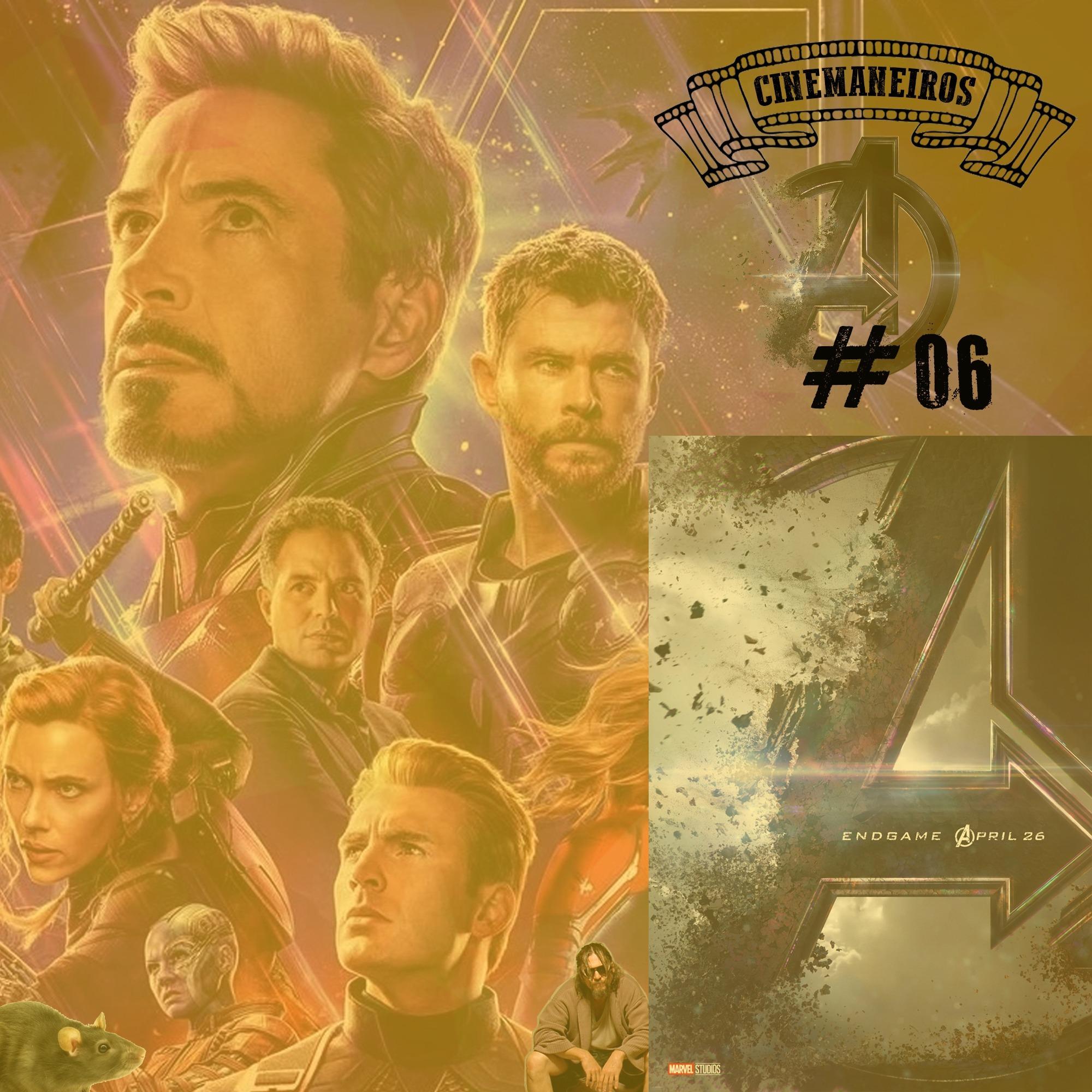 Cinemaneiros #06 Vingadores Ultimato