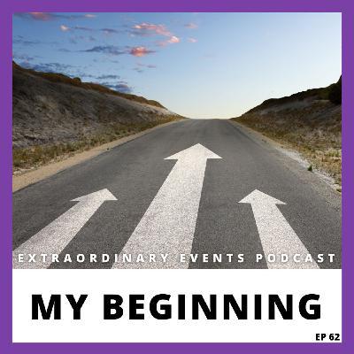 Ep 62: My Beginning