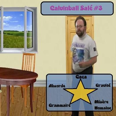 Calvinball Salé #3 - Caca, Gravité, Misère Humaine, Grammaire, Absurde