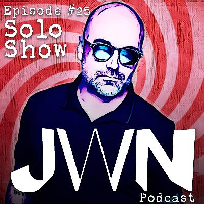 JWN #25 Solo Show: Here's To Shutting Up