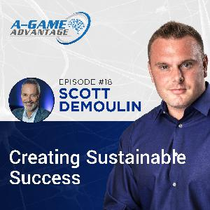 018 - Scott deMoulin - Creating Sustainable Success