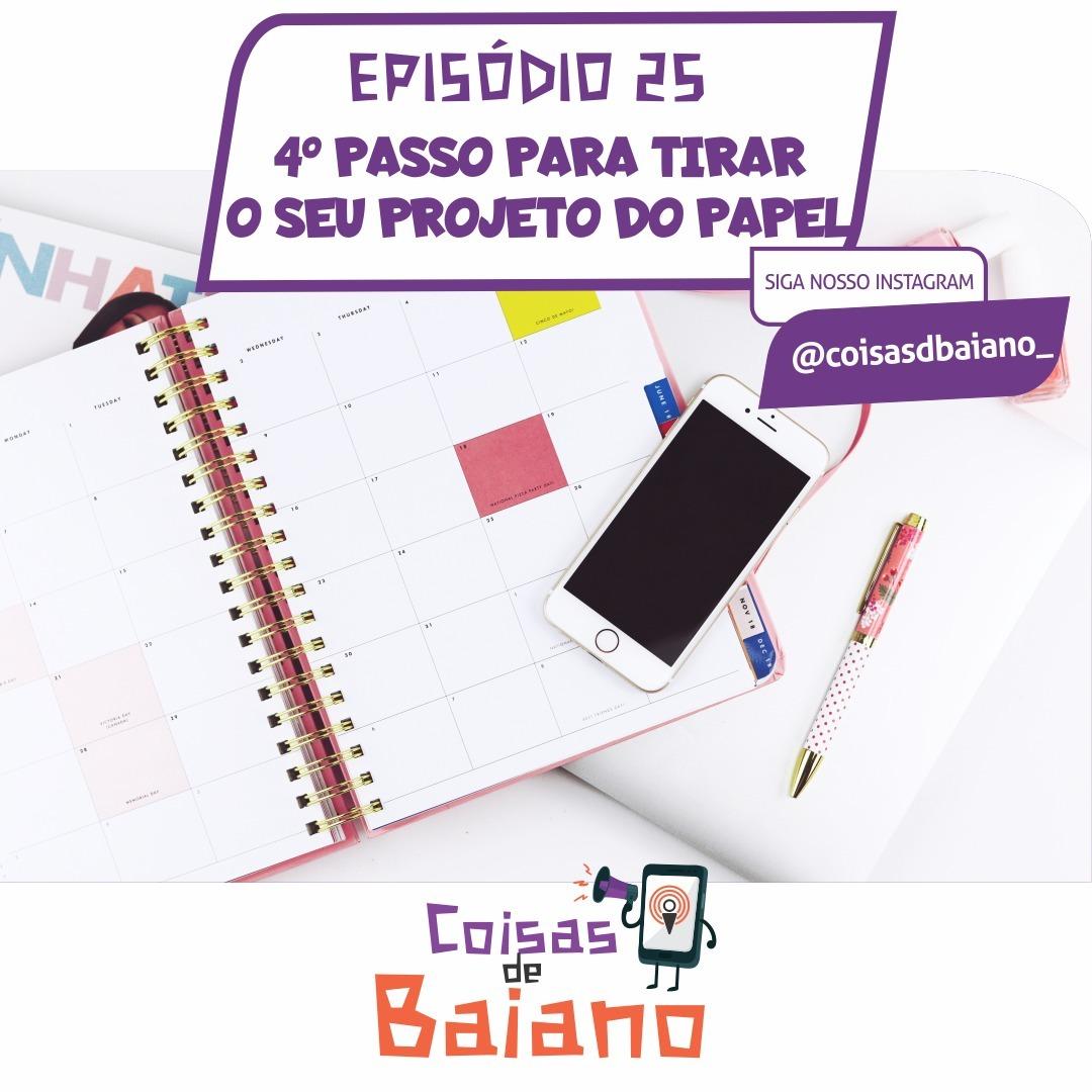 EP. 25 - QUARTO PASSO PARA RETIRAR O SEU PROJETO DO PAPEL